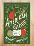 American Cider: A Modern Guide To A Historic Beverage