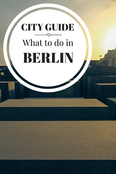 What to do in Berlin, where to stay, what to eat and other great tips on visiting the German capital.