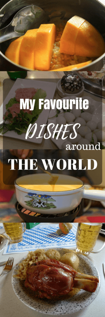 35 countries, countless meals - the result is my list of favourite dishes from around the world!