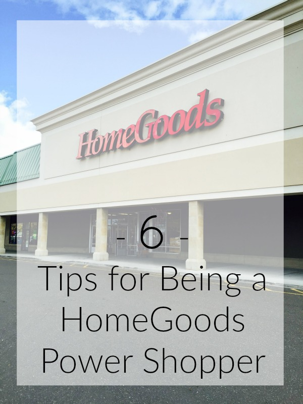 6 Tips for Being a HomeGoods Power Shopper Driven by Decor