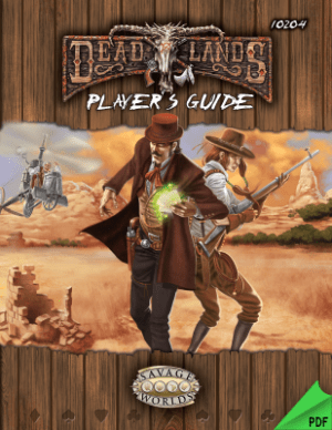 Deadlands Reloaded: Player's Guide - Pinnacle Entertainment ...