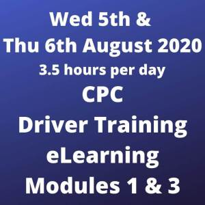 Driver CPC Training Modules 1 and 3 Online 5 and 6 August 2020