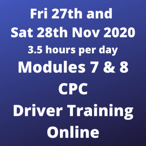 Driver CPC Training Modules 7 and 8 Online 27 and 28 November 2020