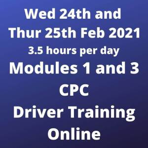 Driver CPC Training Modules 1 and 3 Online 24 and 25 February 2021