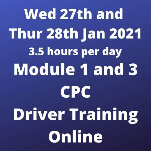 Driver CPC Training Modules 1 and 3 Online 27 and 28 January 2021