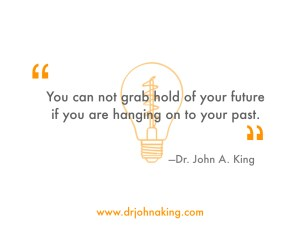 Grab hold of your future #drjohnaking