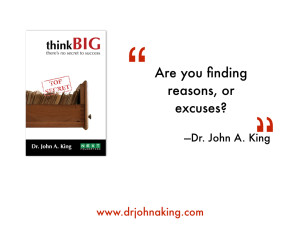 Are you finding Reasons, or Excuses? #drjohnaking
