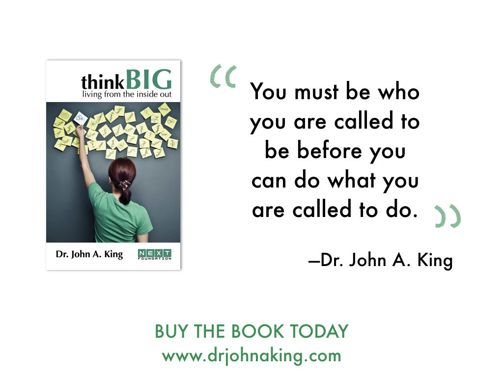 You must be who you are called to be before you can do what you are called to do. #drjohnaking