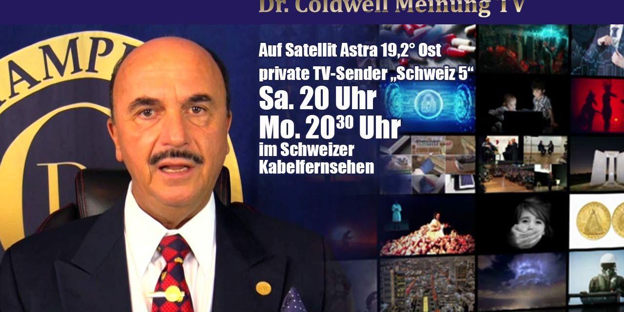 Dr Coldwell Meinung TV™ – NEU! – Infos zu Sendezeiten und Empfang