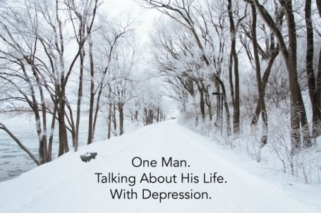 One Man. Talking About His Life. With Depression.