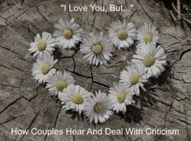 How Couples Hear And Deal With Criticism