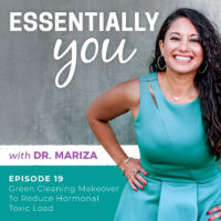 Essentially You Podcast 019: Green Cleaning Makeover To Reduce Hormonal Toxic Load