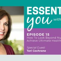 ep15- how-to-look-beyond-nutrition-to-achieve-ultimate-health-tericochrane-headerimage
