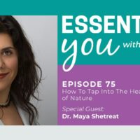 Essentially-You-Podcast-Ep-75-Banner-Maya-Shetreat