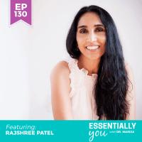 Essentially-You-podcast-ep-130-Rajshree-Patel-sq