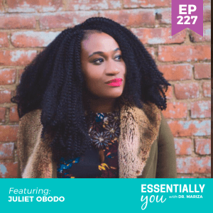 #228: Overcome Burnout and Improve Your Mental and Emotional Resilience with Juliet Obodo