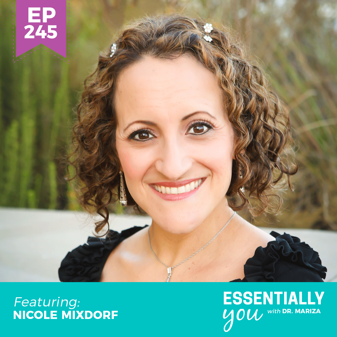 #245: How to Embrace Change and Stay Calm in the Time of Crisis with Nicole Mixdorf