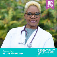 Essentially-You-podcast-ep-279-Dr.-LaKeischa-MD-sq