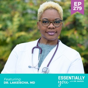 #279: The Secret to Gliding NOT Slamming into Perimenopause and Beyond with Dr. LaKeischa, MD