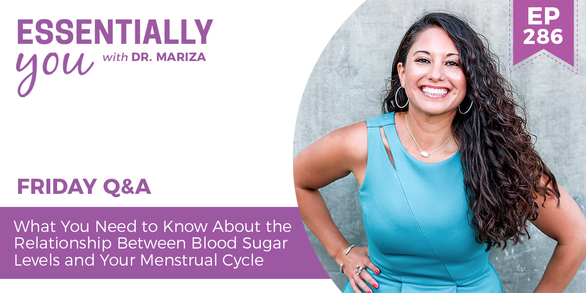 #286: What You Need to Know About the Relationship Between Blood Sugar Levels and Your Menstrual Cycle