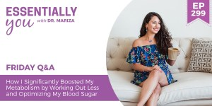 #299: How I Significantly Boosted My Metabolism by Working Out Less and Optimizing My Blood Sugar