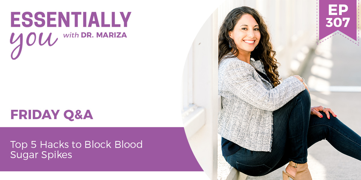 #307: Top 5 Hacks to Block Blood Sugar Spikes