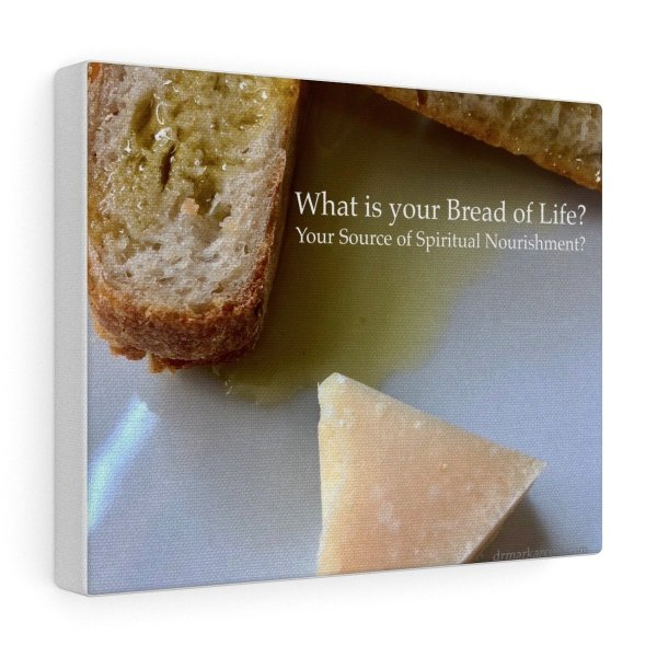 What is your Bread of Life? -Canvas Gallery Wraps 1