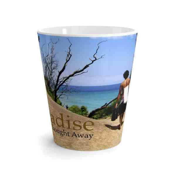 Paradise Is Just a Thought Away -Latte mug 2