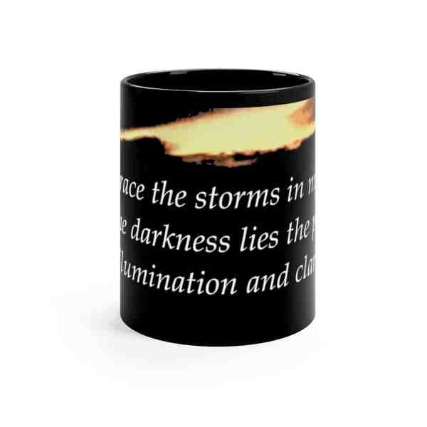 I embrace the storms in my life... -Inspirational Ceramic Mug 11oz 2