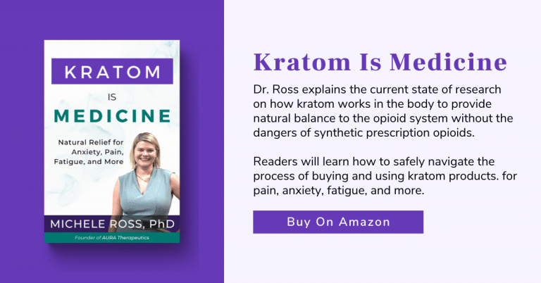 kratom is medicine by dr. michele ross founder of aura therapeutics
