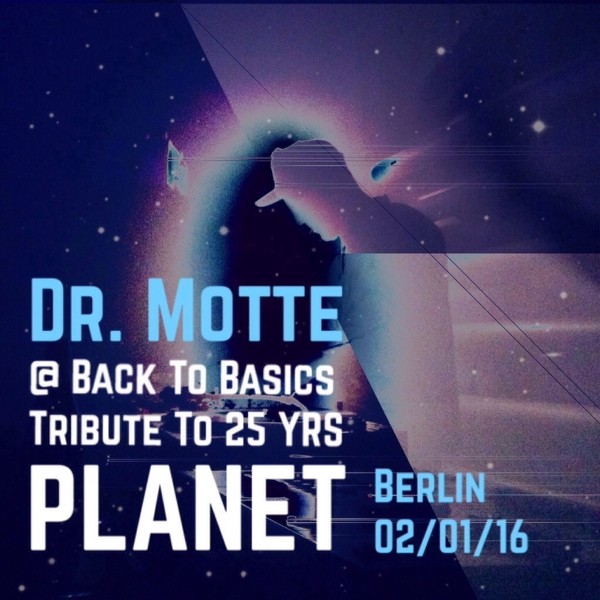 Dr. Motte Live DJ Set Tribute to 25 YRS Planet Berlin 2/1/2016 Part 2
