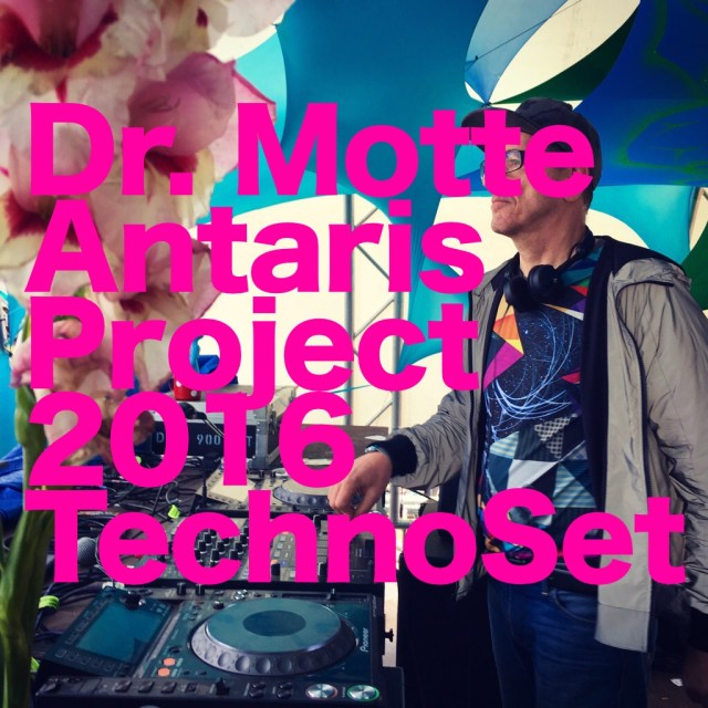 Dr. Motte Live DJ Set Antaris Project 2016