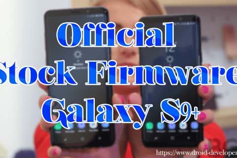 Official Stock Firmware Galaxy S9+