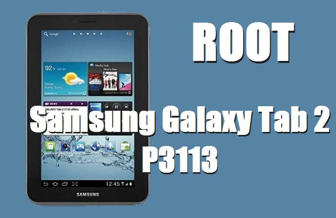 How To Root Samsung Galaxy Tab 2 P3113 on Android 4.2.2