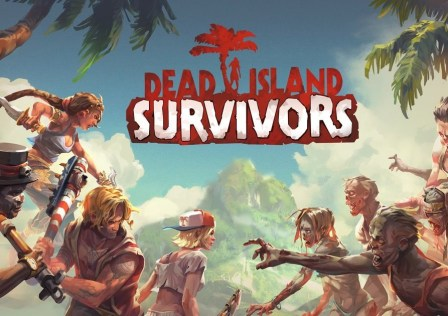 Dead Island: Survivors Android