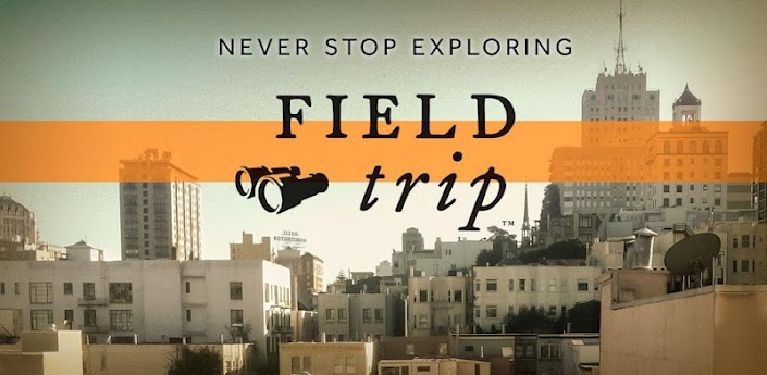 Google launches Field Trip, a new way to discover cool and unique things around you