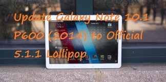 How to Update Galaxy Note 10.1 P600 (2014) to 5.1.1 Lollipop Official