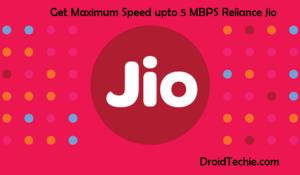 Get Maximum Speed upto 5 MBPS Reliance Jio