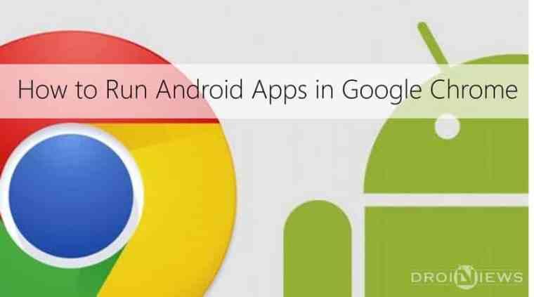 Führen Sie Android Apps in Google Chrome aus