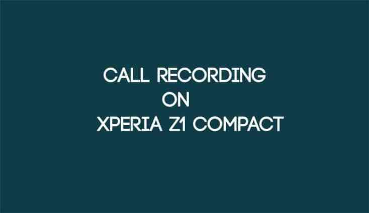 Anrufaufzeichnung auf dem Xperia Z1 Compact