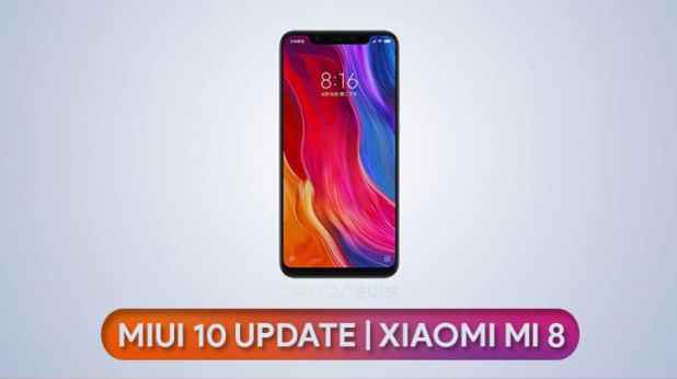 Download & Install MIUI 10 Android Pie Update on Xiaomi Mi 8