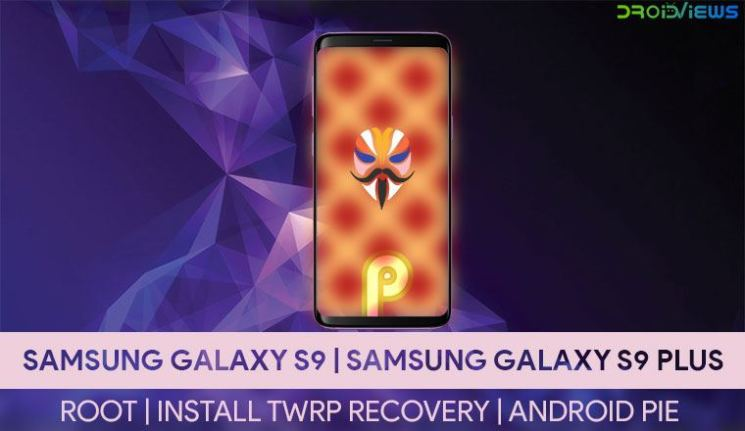 Root Galaxy S9 and S9 Plus on Android 9 0 Pie (Exynos