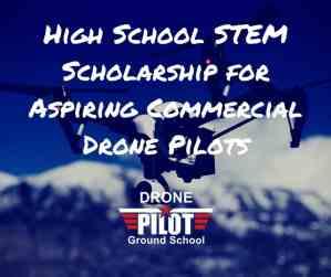 High School STEM Scholarship for Aspiring Commercial Drone Pilots