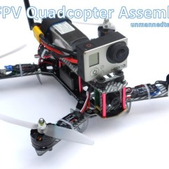 Fpv Racing Drone Wiring Diagram Kubota Starter Beginners Guide On How To Build A Mini 250 Quadcopter