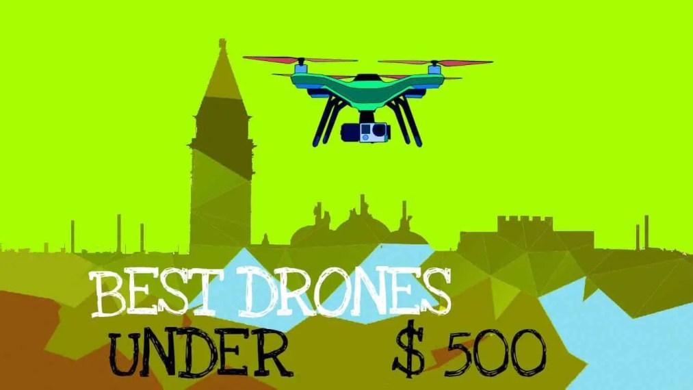 Best drones under 500: Featured Image