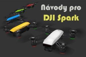 návody pro DJI Spark