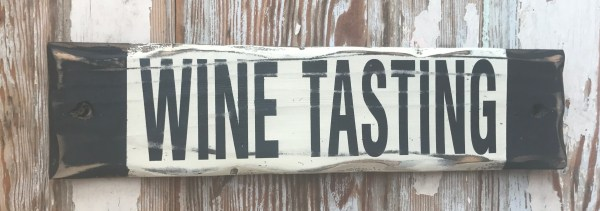 Wine Tasting. Rustic Wood Sign. Perfect Lover