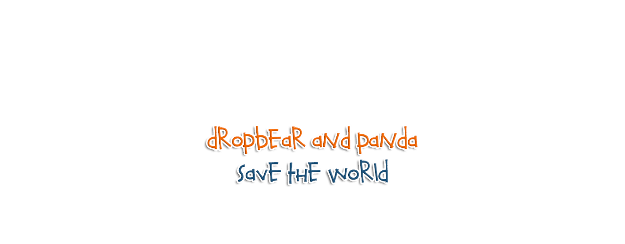 home dropbear and panda save the world