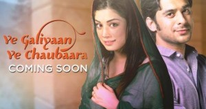 Yeh Galiyaan Yeh Chaubaara | Pakistani Drama Serial | Star Cast | story | Plot | images |pics | wallpapers | Posters | Plot | timing of Yeh Galiyaan Yeh Chaubaara