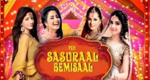 Yeh Sasural bemisaal Zindai Wiki | Star Cast | Plot | Timing Schedule
